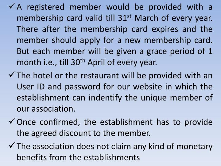 A registered member would be provided with a membership card valid till 31