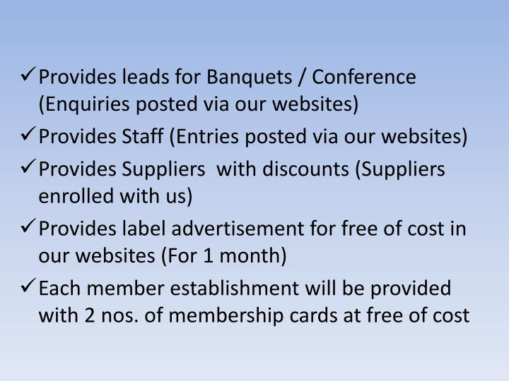 Provides leads for Banquets / Conference (Enquiries posted via our websites)