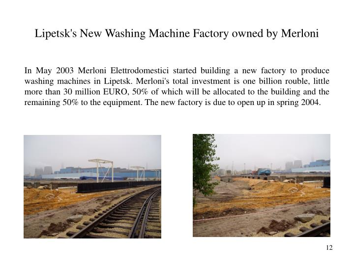 Lipetsk's New Washing Machine Factory owned by Merloni