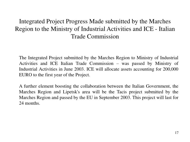 Integrated Project Progress Made submitted by the Marches Region to the Ministry of Industrial Activities and ICE - Italian Trade Commission