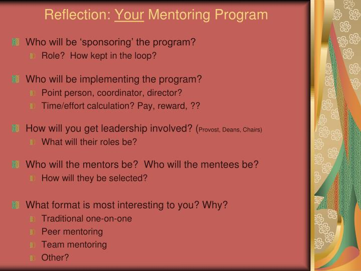 reflection in mentorship Reflection paper guidelines  • your mentor will receive a copy of your paper  your personal reflections about your experience in the civic learning mentor.