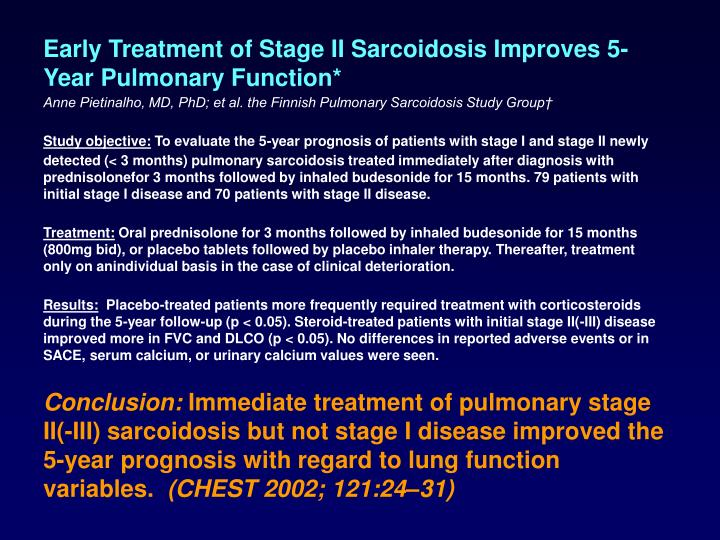 Early Treatment of Stage II Sarcoidosis Improves 5-Year Pulmonary Function*