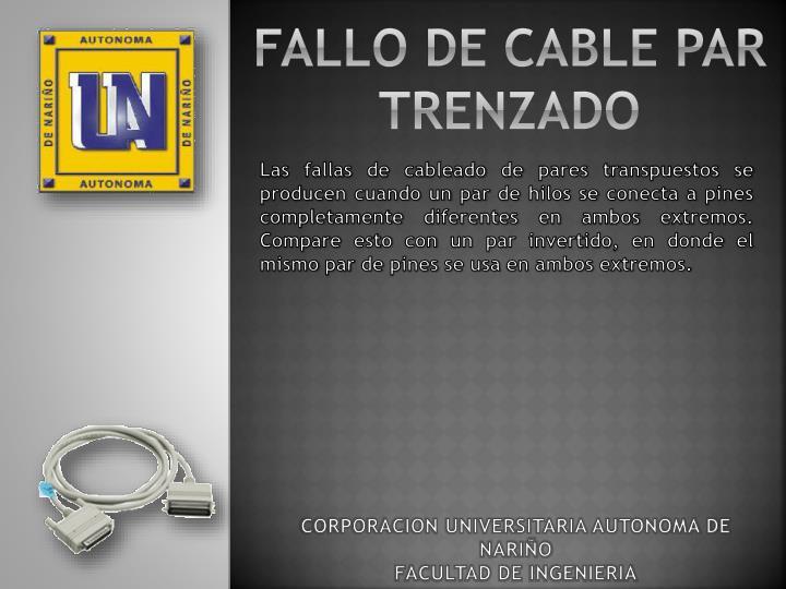 FALLO DE CABLE PAR TRENZADO