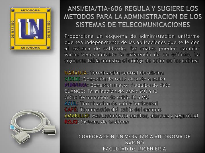 ANSI/EIA/TIA-606 REGULA Y SUGIERE LOS METODOS PARA LA ADMINISTRACION DE LOS SISTEMAS DE TELECOMUNICACIONES