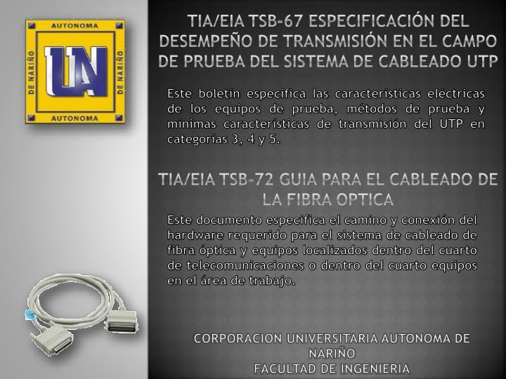 TIA/EIA TSB-67 ESPECIFICACIÓN DEL DESEMPEÑO DE TRANSMISIÓN EN EL CAMPO DE PRUEBA DEL SISTEMA DE CABLEADO UTP
