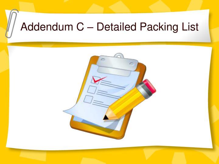 Addendum C – Detailed Packing List