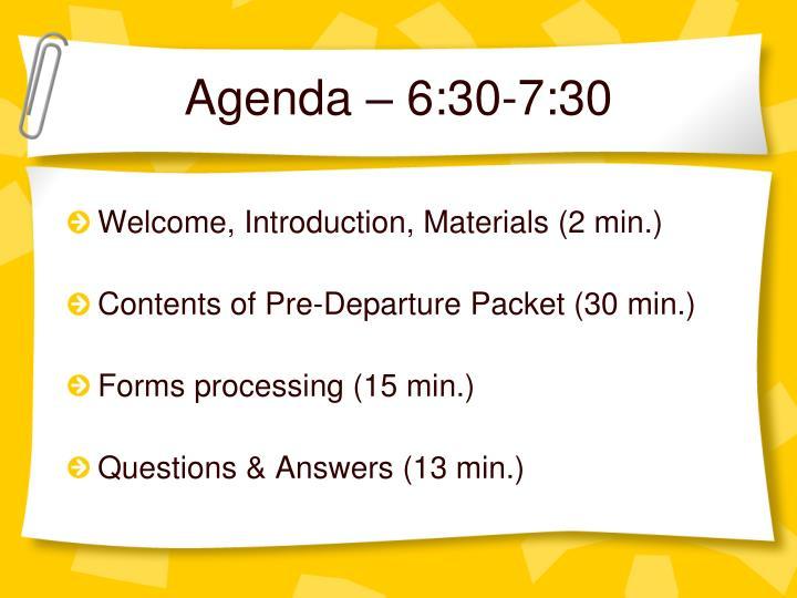 Agenda – 6:30-7:30