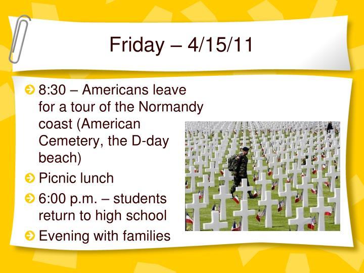 Friday – 4/15/11