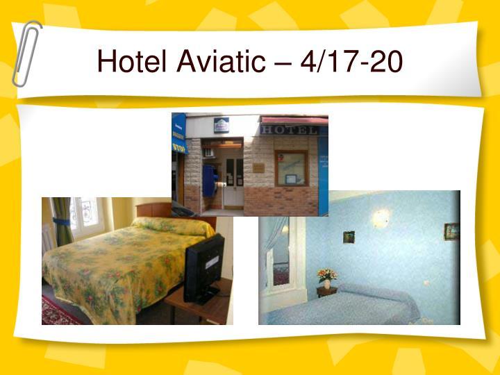 Hotel Aviatic – 4/17-20
