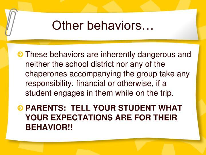 Other behaviors…