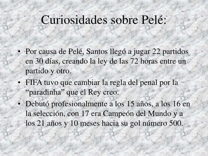Curiosidades sobre Pelé: