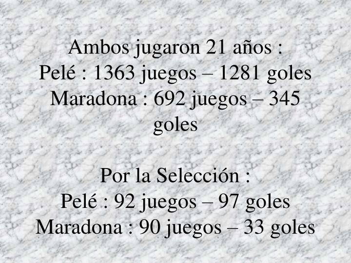 Ambos jugaron 21 años :