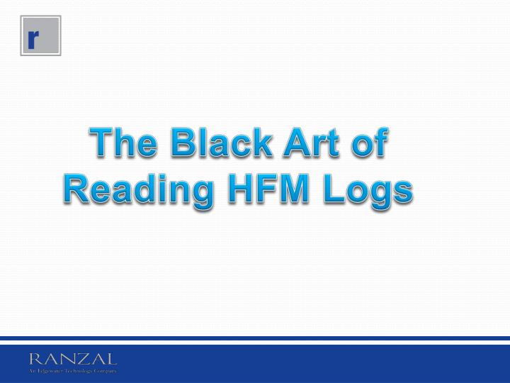 The Black Art of Reading HFM Logs