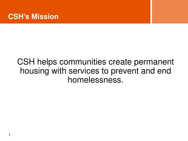 CSH's Mission