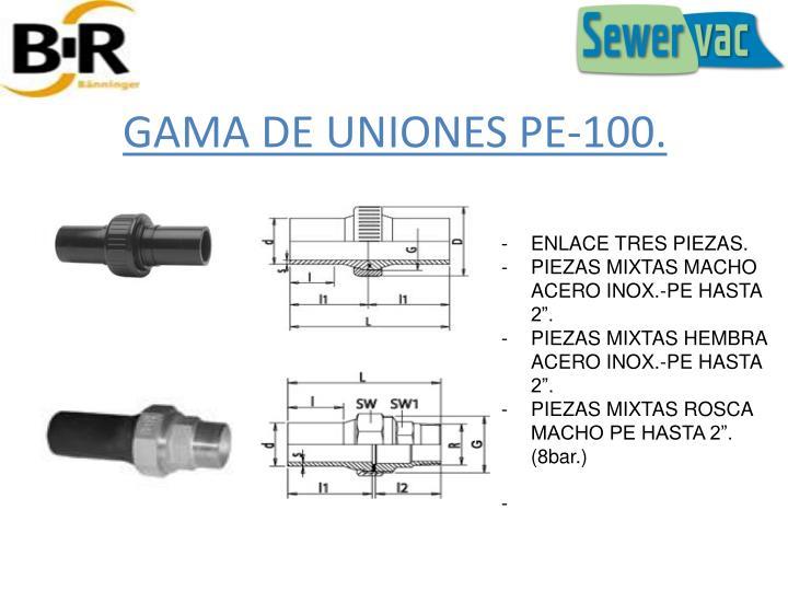 GAMA DE UNIONES PE-100.