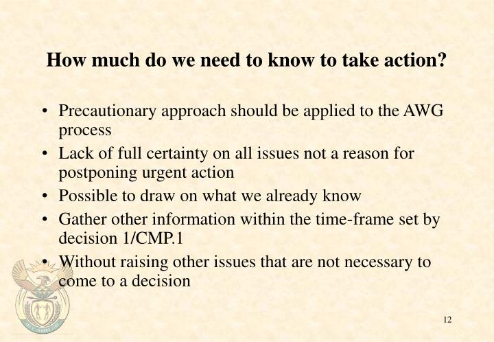 How much do we need to know to take action?