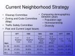 current neighborhood strategy