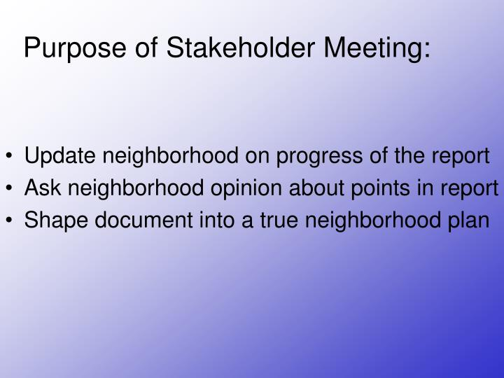 Purpose of stakeholder meeting