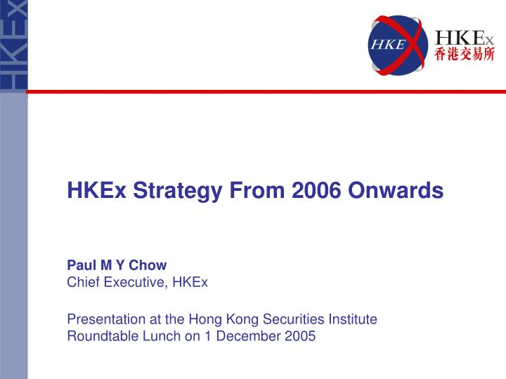 HKEx Strategy From 2006 Onwards