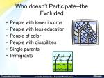 who doesn t participate the excluded