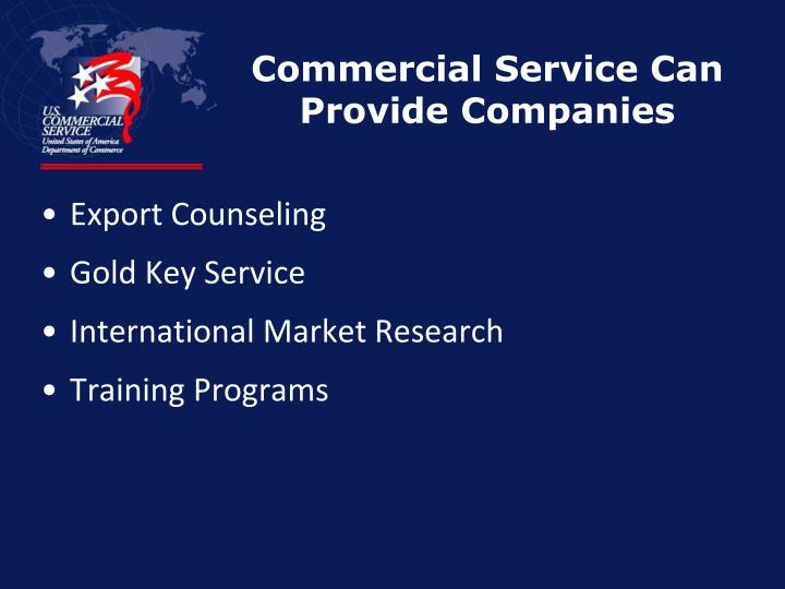 Commercial Service Can Provide Companies