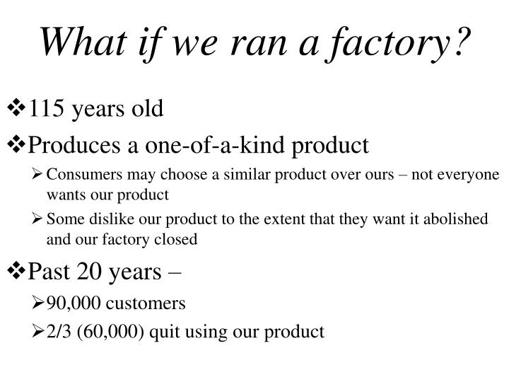 What if we ran a factory?