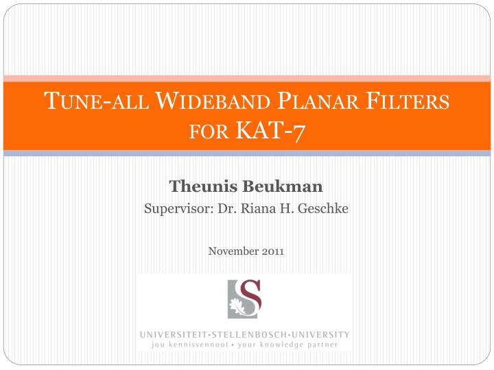 Tune all wideband planar filters for kat 7