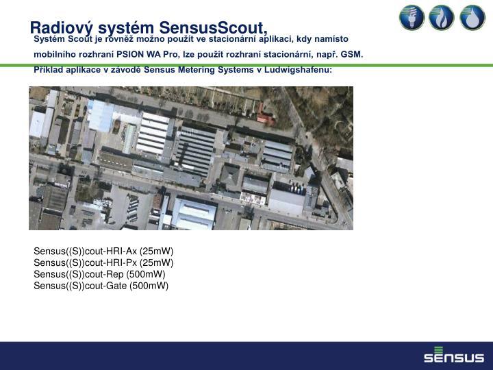 Systém Scout je rovněž možno použít ve stacionární aplikaci, kdy namísto