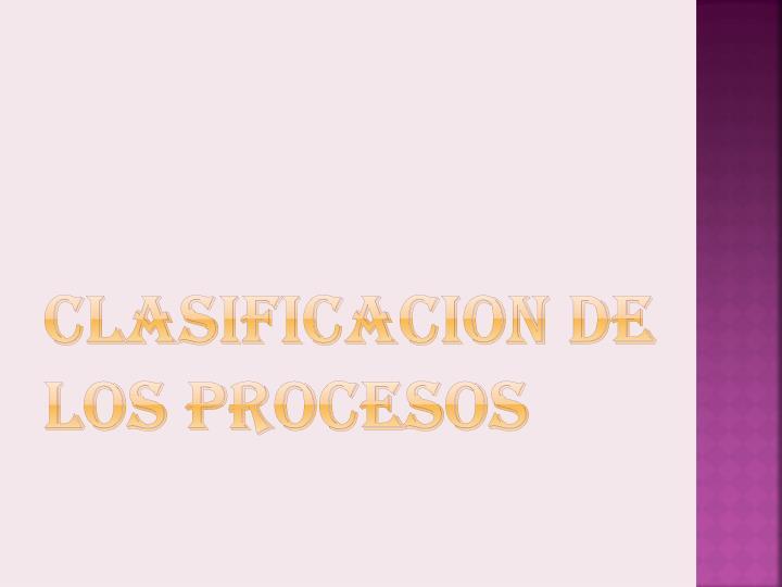 Clasificacion de los Procesos