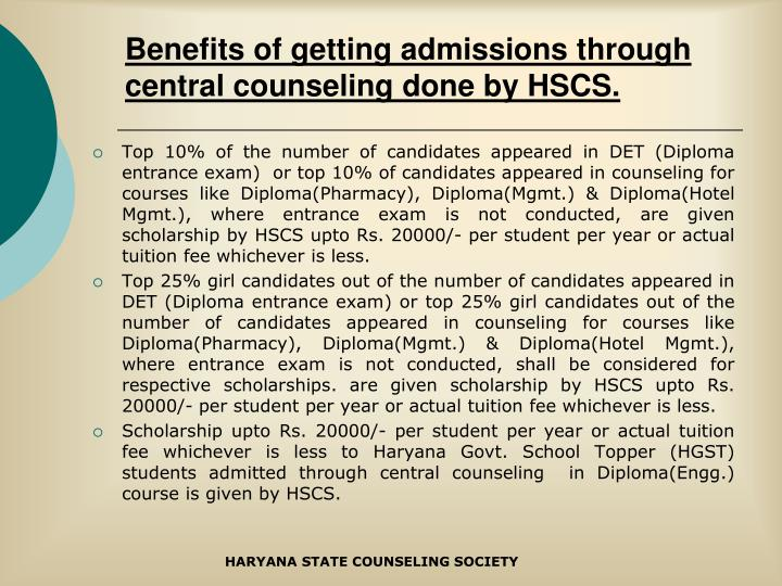 Benefits of getting admissions through central counseling done by HSCS.