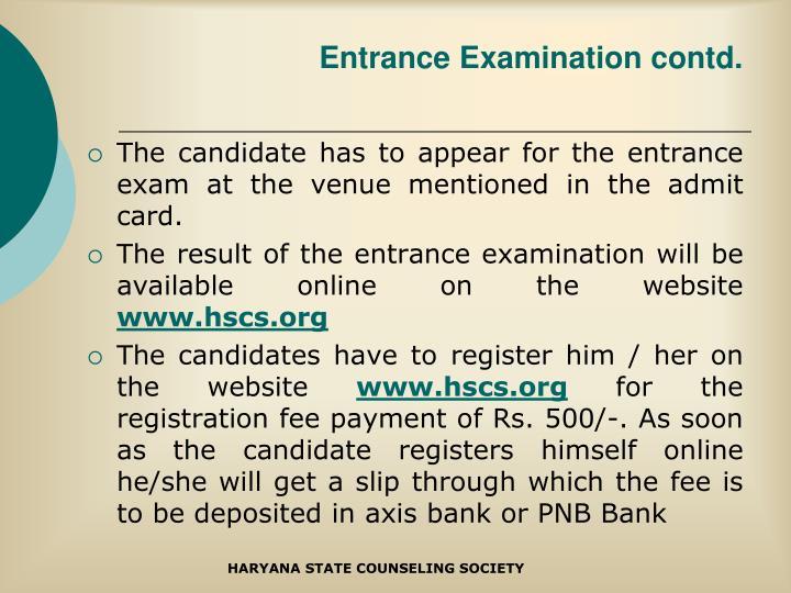 Entrance Examination contd.