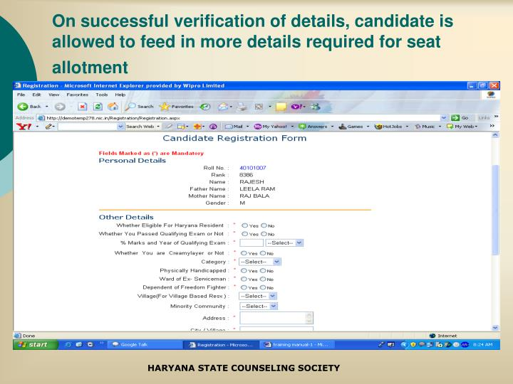 On successful verification of details, candidate is allowed to feed in more details required for seat allotment