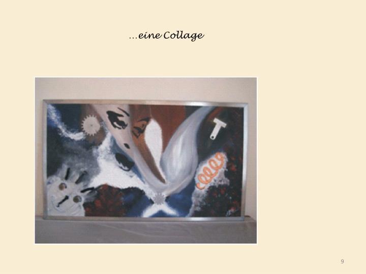 …eine Collage