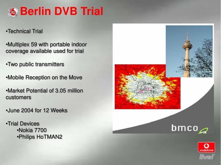 Berlin DVB Trial