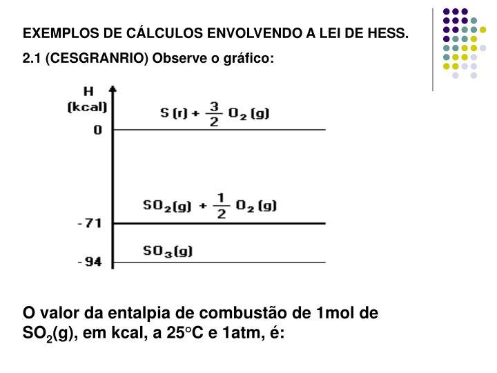 EXEMPLOS DE CÁLCULOS ENVOLVENDO A LEI DE HESS.
