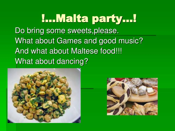 !…Malta party…!