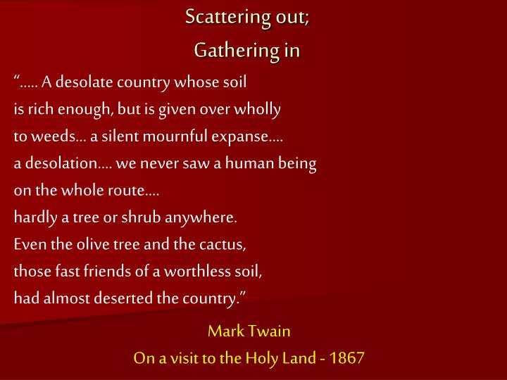 """….. A desolate country whose soil"