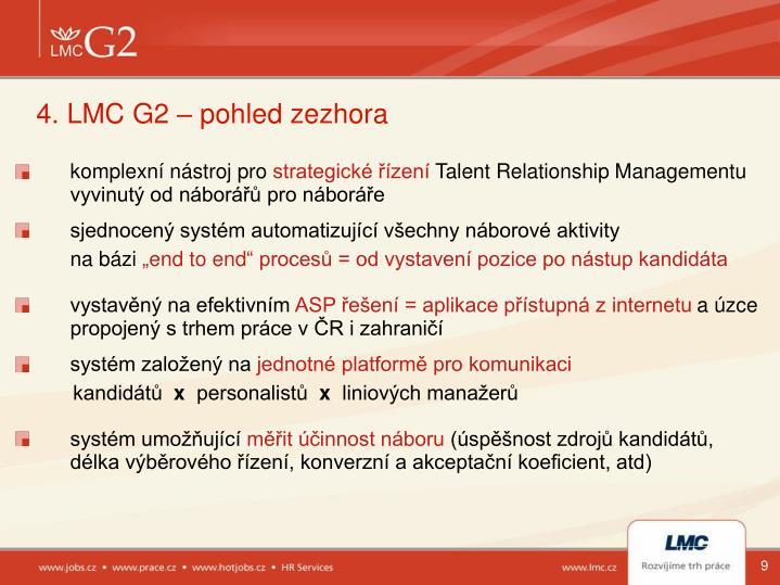 4. LMC G2 – pohled zezhora