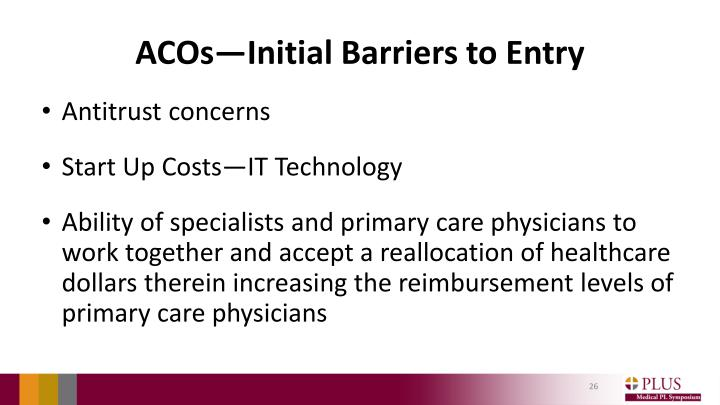 ACOs—Initial Barriers to Entry