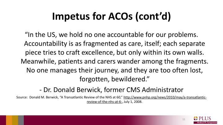 Impetus for ACOs (cont'd)