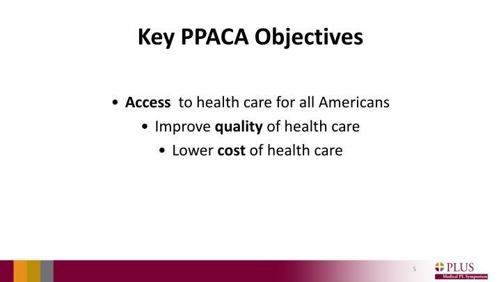 Key PPACA Objectives