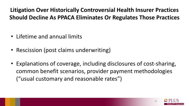 Litigation Over Historically Controversial Health Insurer Practices Should Decline As PPACA Eliminates Or Regulates Those Practices