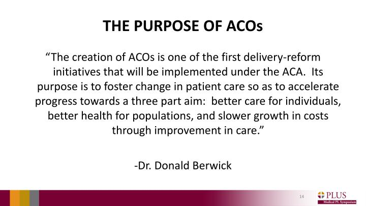 THE PURPOSE OF ACOs