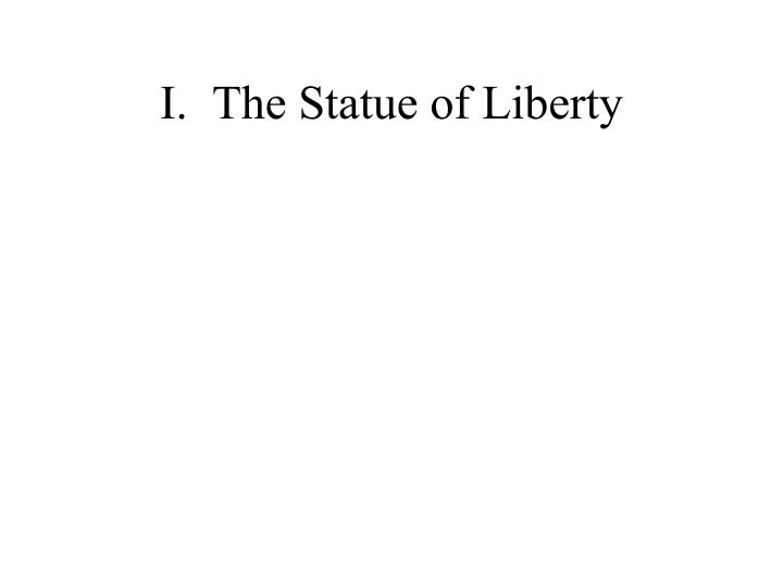 I the statue of liberty