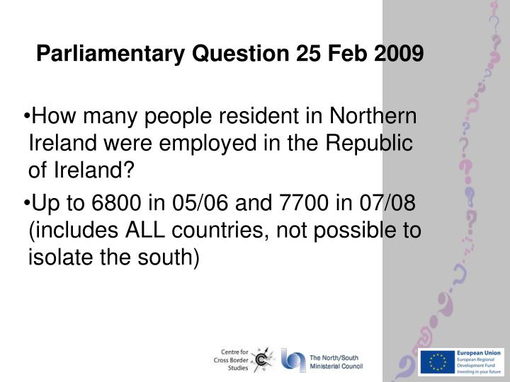 Parliamentary Question 25 Feb 2009