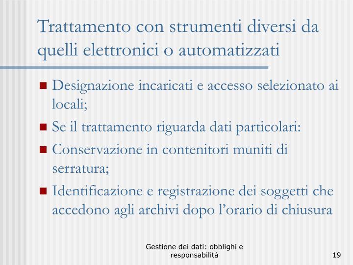 Trattamento con strumenti diversi da quelli elettronici o automatizzati