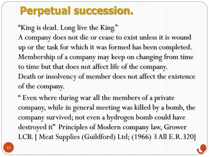 Perpetual succession.