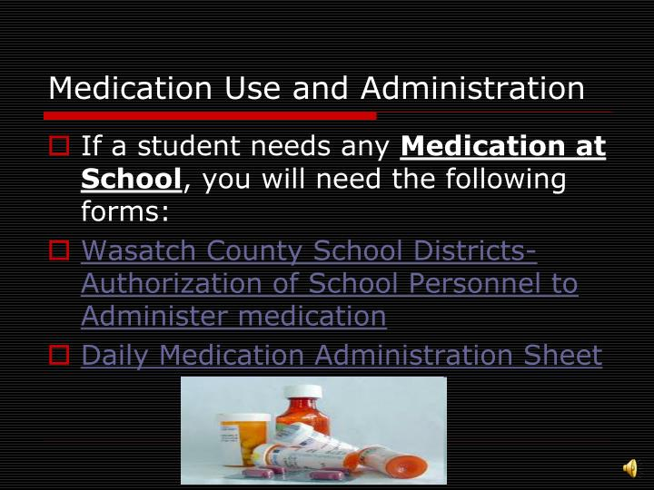Medication Use and Administration