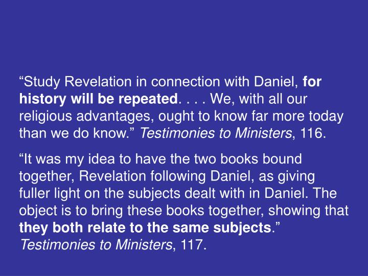 """Study Revelation in connection with Daniel,"