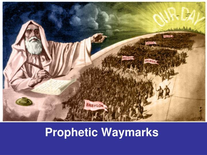 Prophetic Waymarks